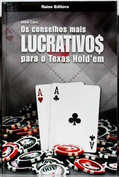 Os Conselhos Mais Lucrativos Para o Texas Hold'em