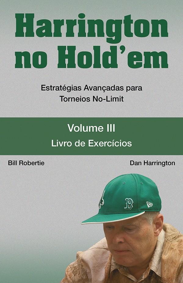 Harrington no Hold'em Vol III - Livro de Exercícios