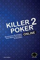 Killer Poker Online II- Estratégias Avançadas para aniquilar o jogo na Internet