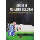 Domine o No-Limit Hold'em- Um guia de matemática e psicologia do NLHE