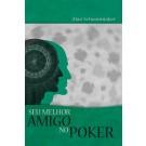 Seu Melhor Amigo no Poker - Aumente sua Vantagem Mental